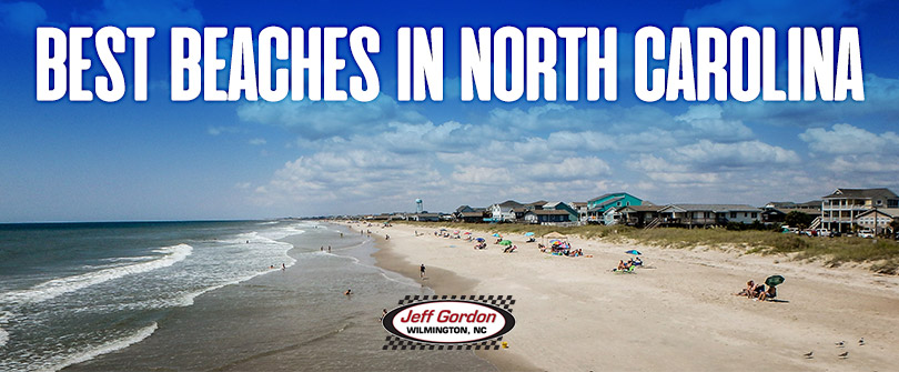 Beaches in North Carolina | Jeff Gordon Chevy | Wilmington, NC